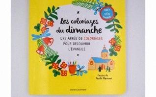 Joli livre : «Les coloriages du dimanche : une année de coloriages pour découvrir l'Evangile»